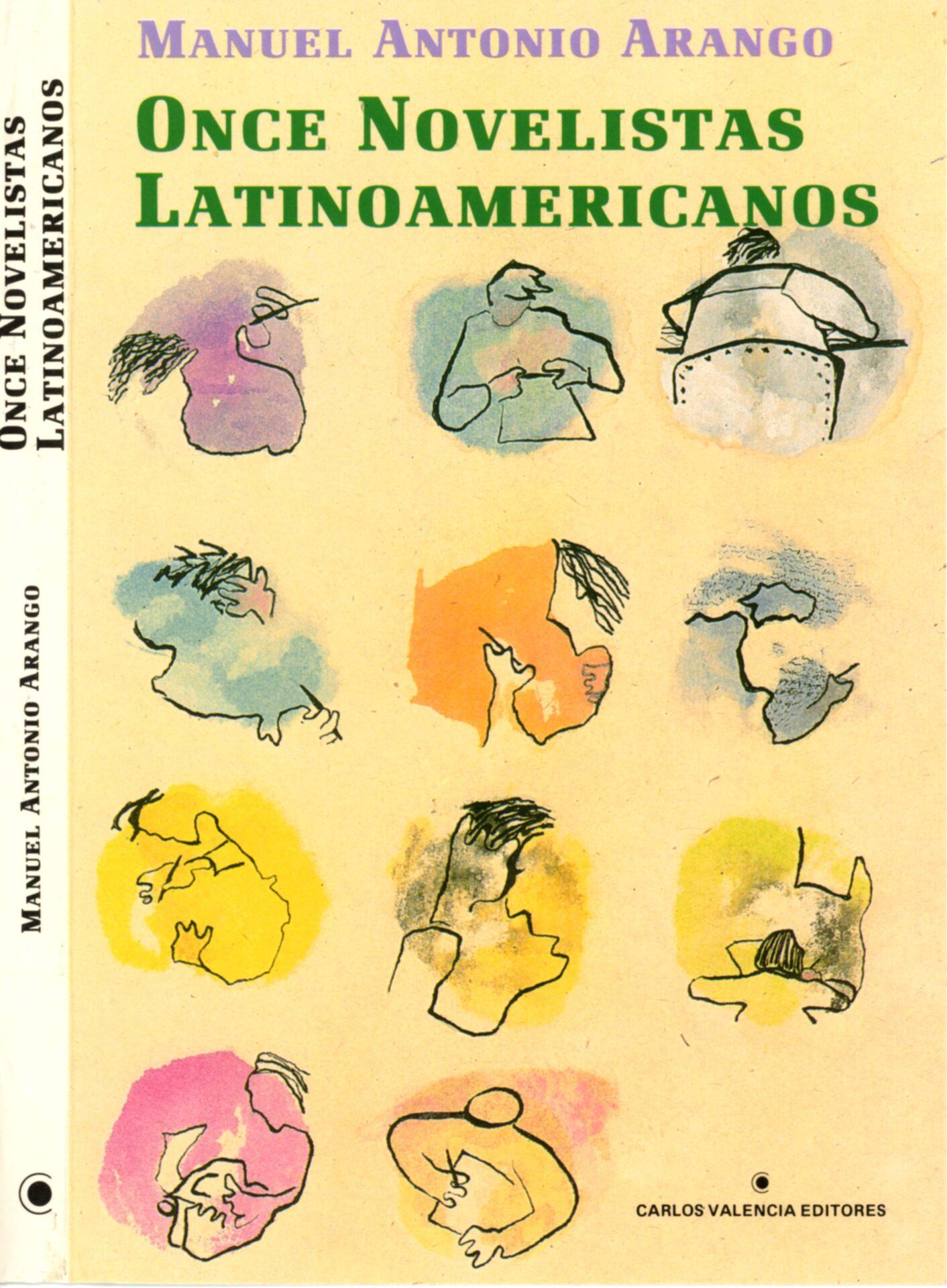 Arango L. Manuel Antonio. Once Novelistas Hispanoamericanos. 1a ed. Bogota. Carlos Valencia Editores.1985