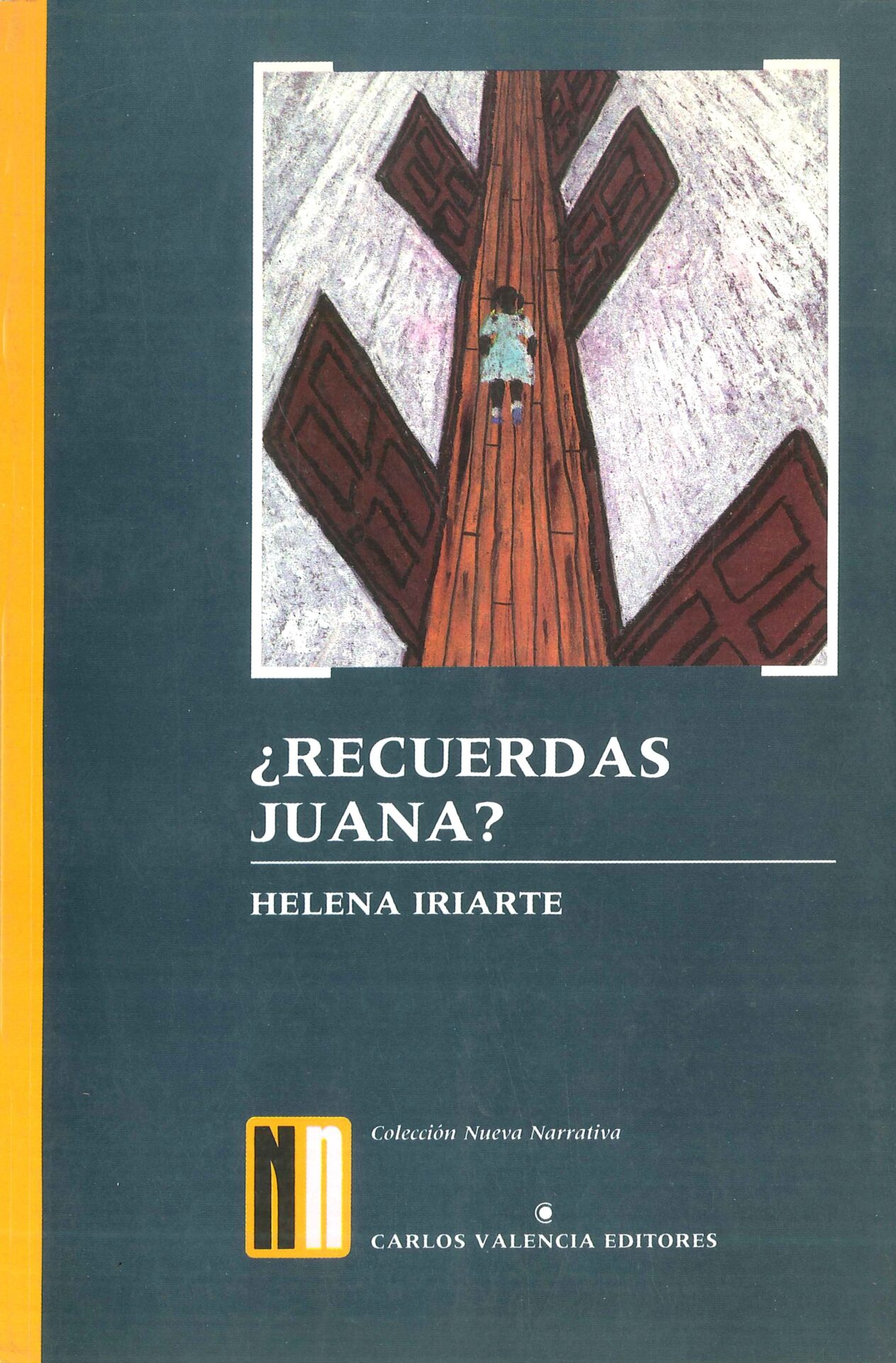 Iriarte. Helena. Recuerdas Juana. Bogota. Carlos Valencia Editores. 1989