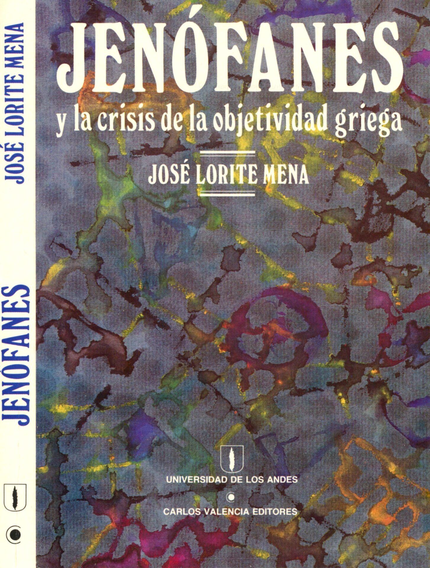 Lorite Mena. José. Jenófanes y la Crisis de la Objetividad Griega. Carlos Valencia Editores y Universidad de los Andes. 1986